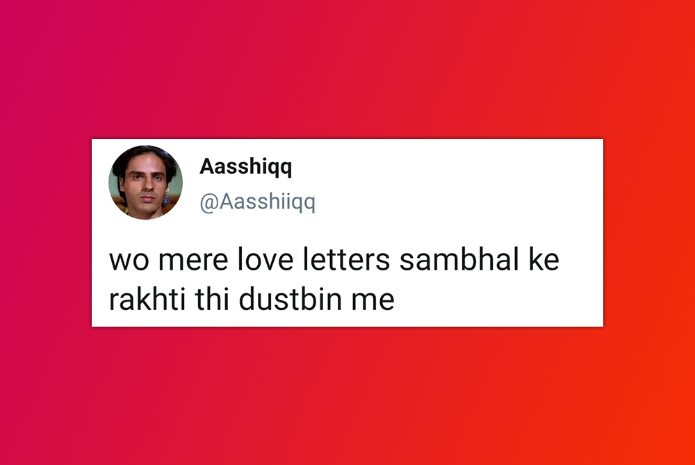 25 Tweets By Heart-Broken Aashiq Will Make You Say Ye Main Hi Toh Hoon